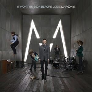 Альбом: Maroon 5 - It Won't Be Soon Before Long
