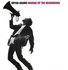 Альбом: Bryan Adams - Waking Up The Neighbours