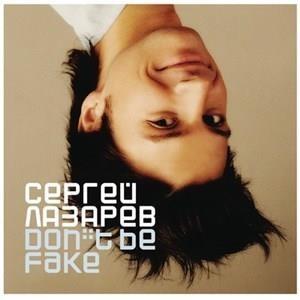 Альбом: Сергей Лазарев - Don't Be Fake