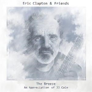 Альбом: Eric Clapton - Eric Clapton & Friends: The Breeze - An Appreciation Of JJ Cale