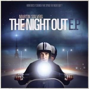 Альбом: Martin Solveig - The Night Out E.P.
