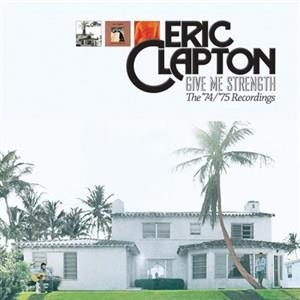 Альбом: Eric Clapton - Give Me Strength: The '74/'75 Recordings