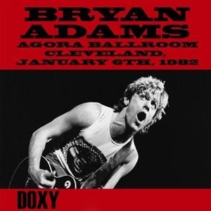 Альбом: Bryan Adams - Agora Ballroom, Cleveland, January 6th, 1982