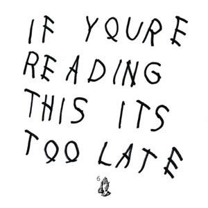 Альбом: Drake - If You're Reading This It's Too Late