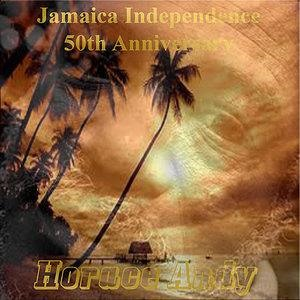 Альбом: Horace Andy - Jamaica Independence 50th Anniversary