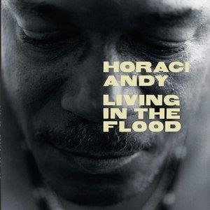 Альбом: Horace Andy - Living In The Flood