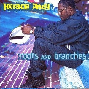 Альбом: Horace Andy - Roots And Branches