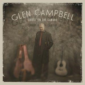 Альбом: Glen Campbell - Ghost On The Canvas