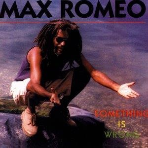 Альбом: Max Romeo - Something is Wrong