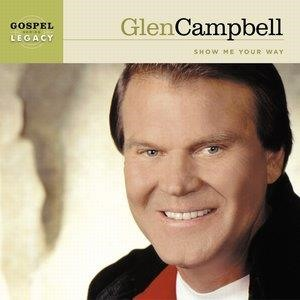 Альбом: Glen Campbell - Show Me Your Way