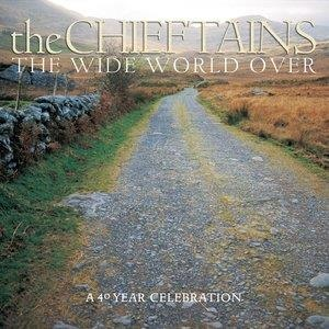 Альбом: The Chieftains - The Wide World Over:  A 40 Year Celebration