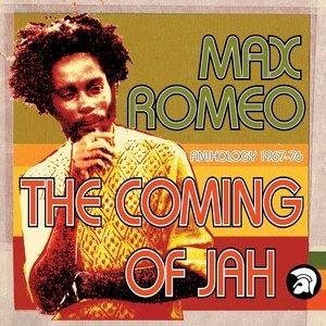 Альбом: Max Romeo - The Coming of Jah: Max Romeo Anthology 1967-76