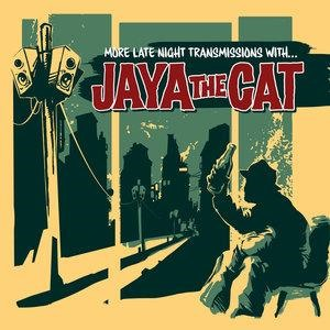Альбом: Jaya the Cat - More Late Night Transmissions With...