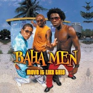 Альбом: Baha Men - Move It Like This