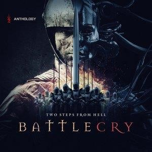 Альбом: Two Steps from Hell - Battlecry Anthology