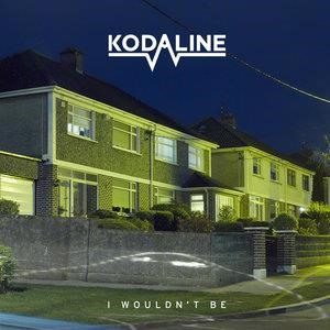 Альбом: Kodaline - I Wouldn't Be