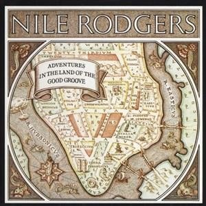 Альбом: Nile Rodgers - Adventures In The Land Of The Good Groove