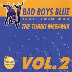 Альбом: Bad Boys Blue - The Turbo Megamix Vol.2