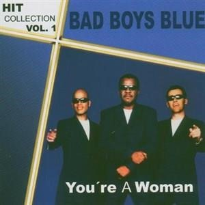 Альбом: Bad Boys Blue - Hitcollection Vol. 1- You're A Woman