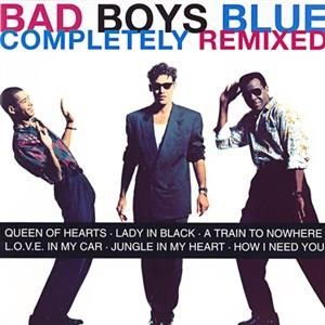 Альбом: Bad Boys Blue - Completely Remixed