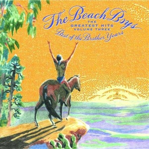 Альбом: The Beach Boys - Greatest Hits Volume 3: The Best Of The Brother Years 1970 - 1986