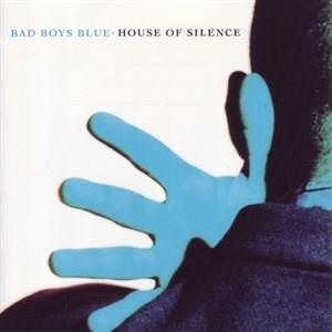 Альбом: Bad Boys Blue - House of Silence