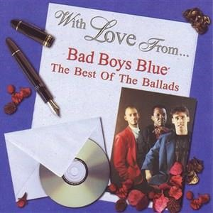 Альбом: Bad Boys Blue - With Love From Bad Boys Blue - The Best Of The Ballads