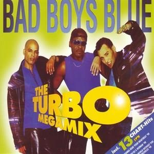 Альбом: Bad Boys Blue - The Turbo Megamix
