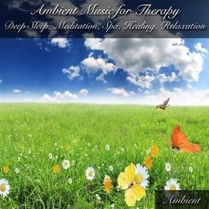 Альбом: Ambient - Ambient Music for Therapy Deep Sleep, Meditation, Spa, Healing, Relaxation
