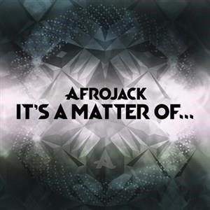 Альбом: Afrojack - It's A Matter Of...