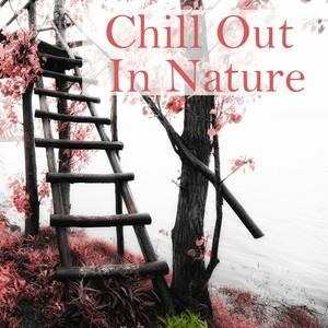 Альбом: Yoga - Chill Out in Nature: The Most Relaxing Playlist for Your Mind