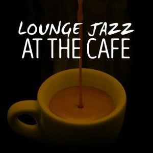 Альбом: Smooth Jazz - Lounge Jazz at the Cafe
