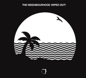 Альбом: The Neighbourhood - Wiped Out!