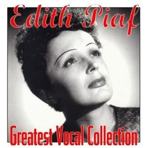 Альбом: Edith Piaf - Greatest Vocal Collection