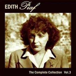 Альбом: Edith Piaf - Edith Piaf: The Complete Collection, Vol. 3