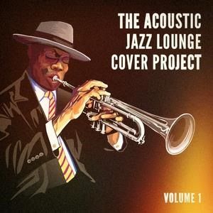Альбом: Smooth Jazz - The Acoustic Jazz Lounge Cover Project, Vol. 1