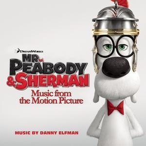 Альбом: Danny Elfman - Mr. Peabody & Sherman (Music from the Motion Picture)