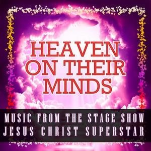 Альбом: Andrew Lloyd Webber - Heaven on Their Minds - Music from the Stage Show Jesus Christ Superstar