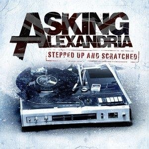 Альбом: Asking Alexandria - Stepped Up And Scratched