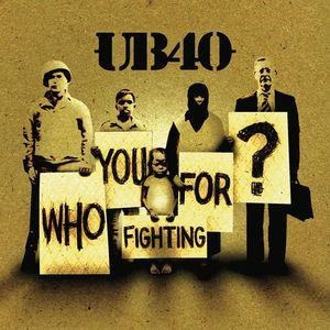 Альбом: UB40 - Who You Fighting For