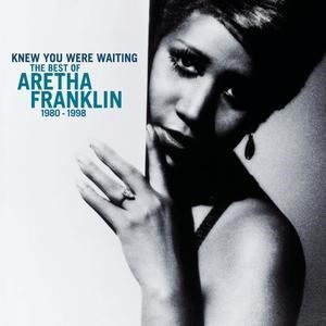 Альбом: Aretha Franklin - Knew You Were Waiting: The Best Of Aretha Franklin 1980-1998