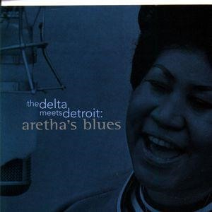 Альбом: Aretha Franklin - The Delta Meets Detroit: Aretha's Blues