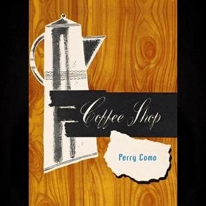 Альбом: Perry Como - Coffee Shop
