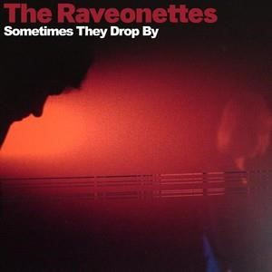 Альбом: The Raveonettes - Sometimes They Drop By