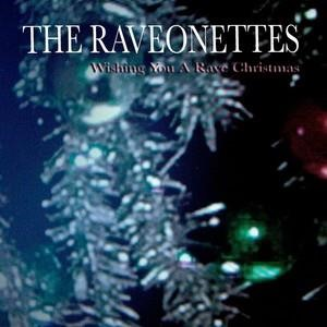 Альбом: The Raveonettes - Wishing You A Rave Christmas