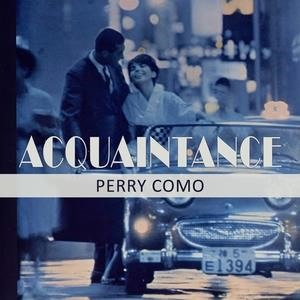 Альбом: Perry Como - Acquaintance