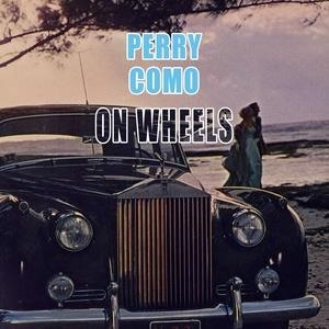 Альбом: Perry Como - On Wheels