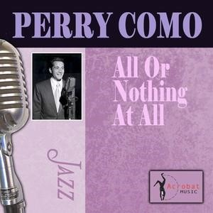 Альбом: Perry Como - All Or Nothing At All