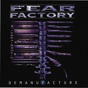 Альбом: Fear Factory - Demanufacture