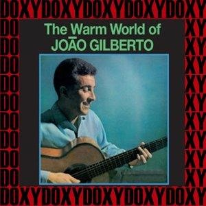 Альбом: João Gilberto - The Warm World of João Gilberto